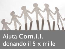 Aiuta COM.I.L. donando il 5x1000 (C.F. 04577900485)